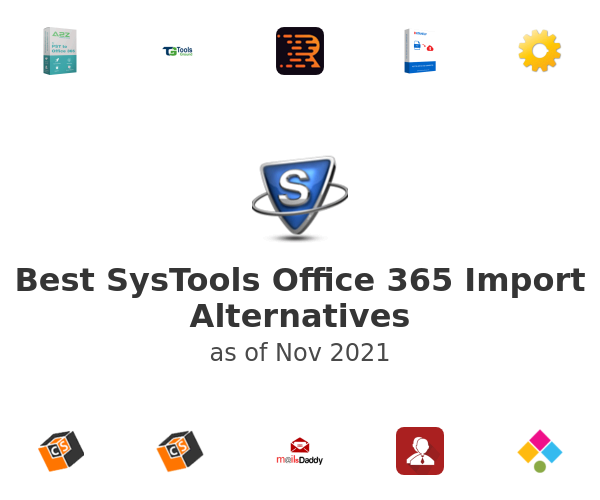 Best SysTools Office 365 Import Alternatives