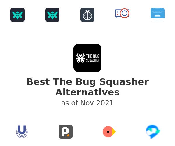 Best The Bug Squasher Alternatives