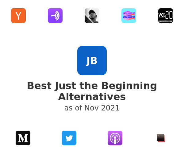 Best Just the Beginning Alternatives