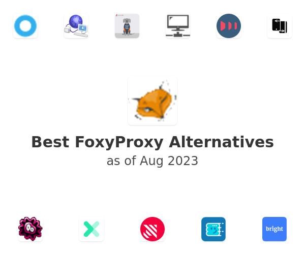 Best FoxyProxy Alternatives