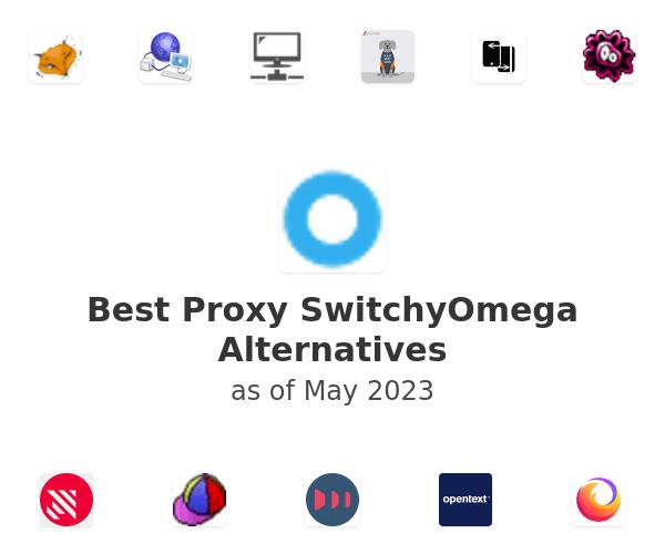 Best Proxy SwitchyOmega Alternatives