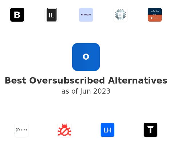 Best Oversubscribed Alternatives