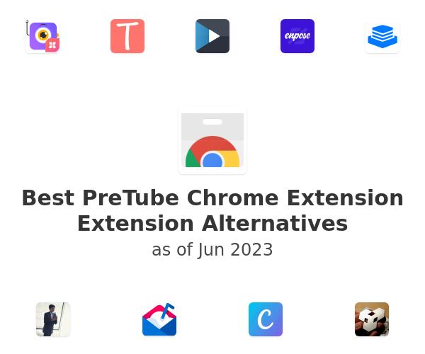 Best PreTube Chrome Extension Alternatives