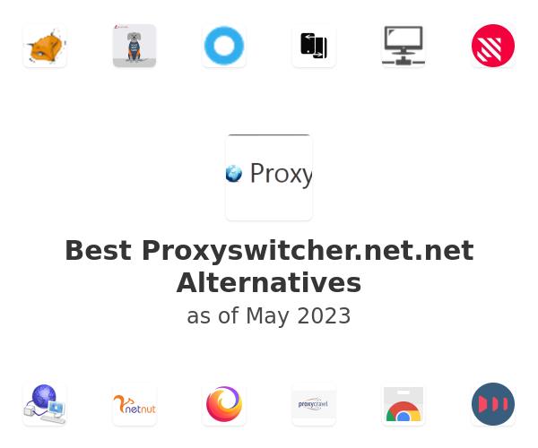 Best Proxyswitcher.net Alternatives