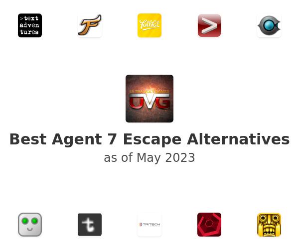 Best Agent 7 Escape Alternatives