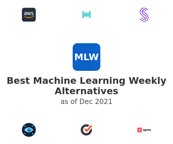 Best Machine Learning Weekly Alternatives