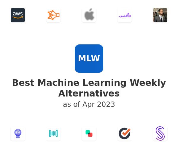Best Machine Learning Weekly Alternatives