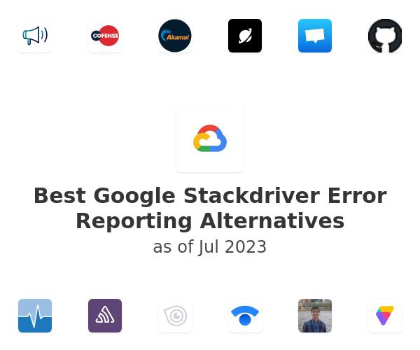 Best Google Stackdriver Error Reporting Alternatives