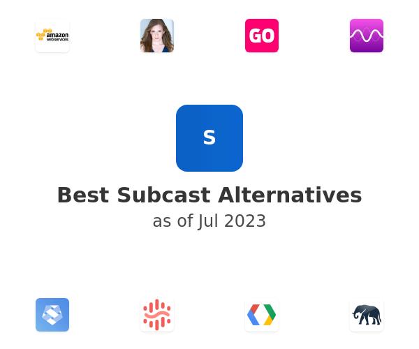 Best Subcast Alternatives