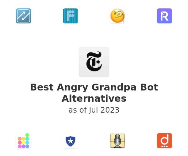 Best Angry Grandpa Bot Alternatives