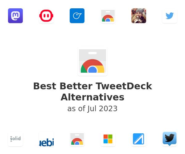 Best Better TweetDeck Alternatives