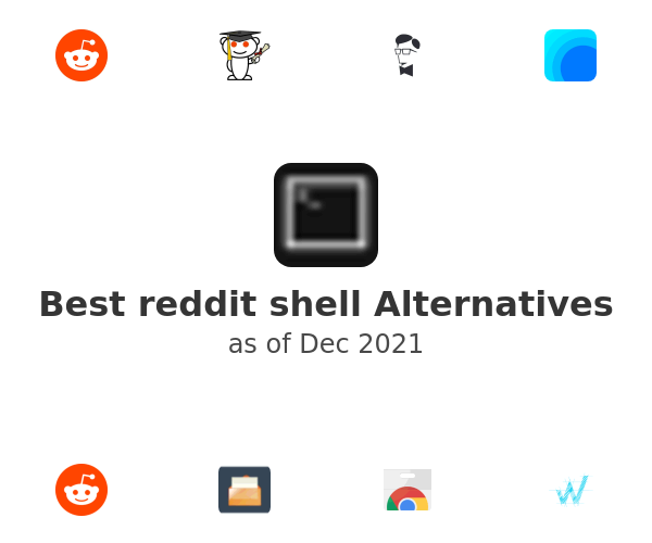 Best reddit shell Alternatives