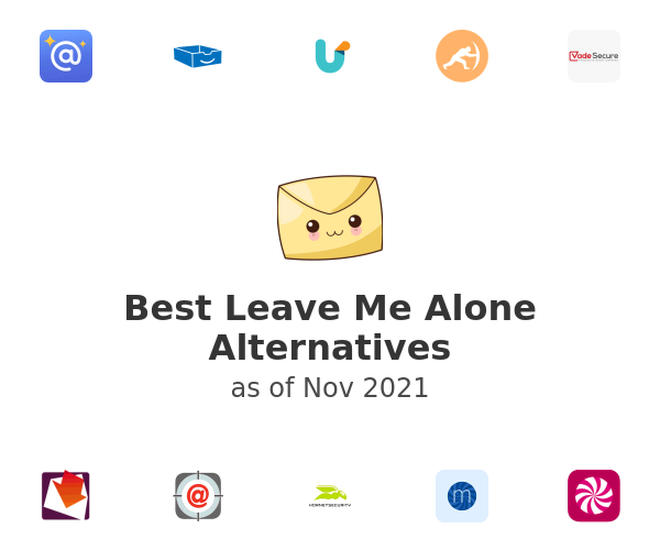 Best Leave Me Alone Alternatives