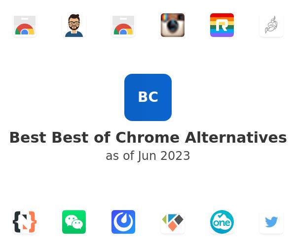 Best Best of Chrome Alternatives