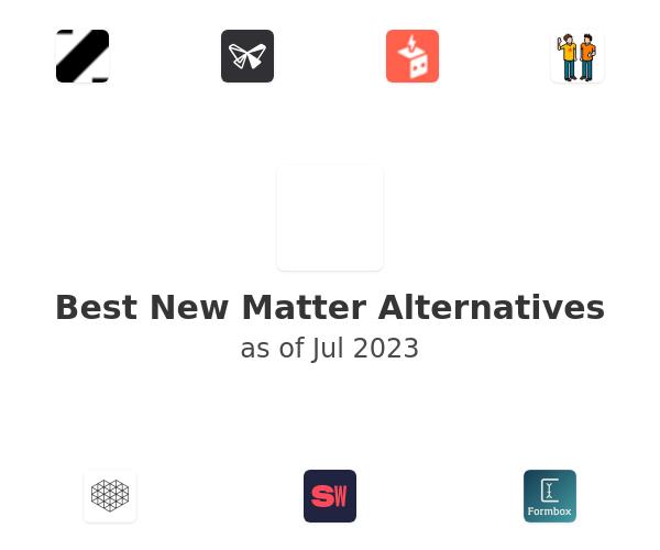 Best New Matter Alternatives