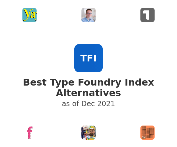 Best Type Foundry Index Alternatives