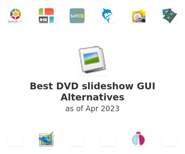 Best DVD slideshow GUI Alternatives