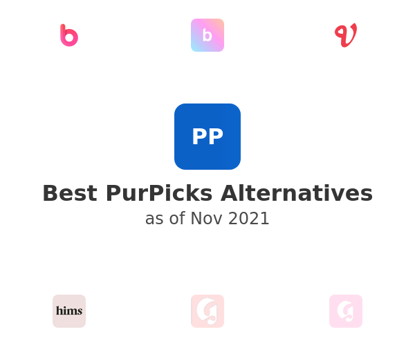 Best PurPicks Alternatives
