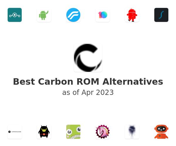 Best Carbon ROM Alternatives