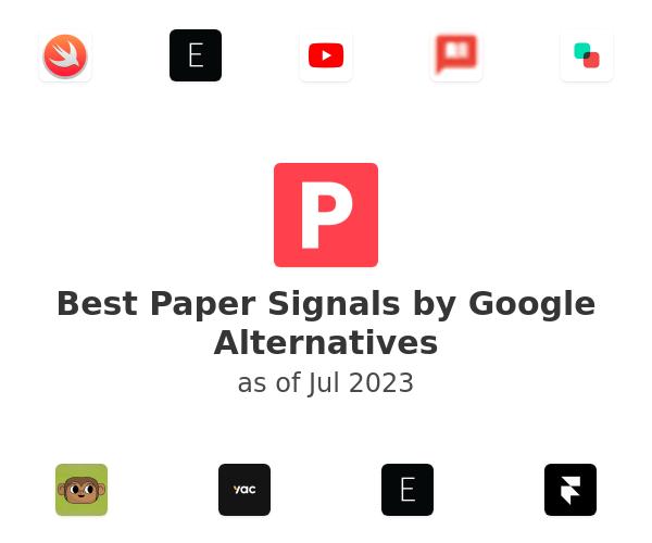 Best Paper Signals by Google Alternatives