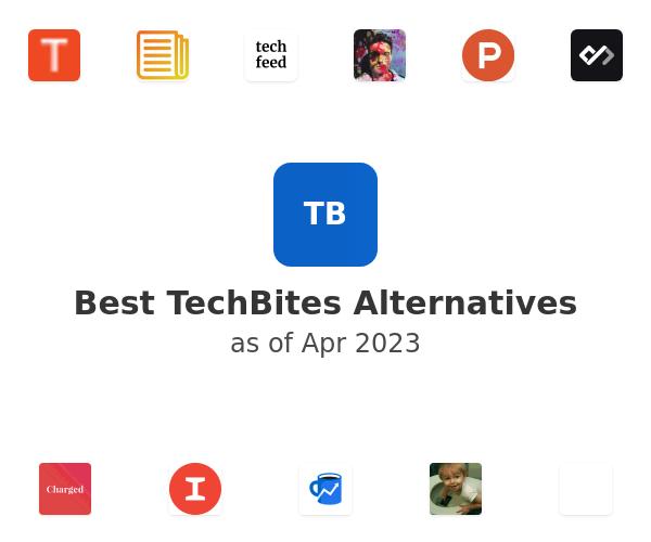 Best TechBites Alternatives