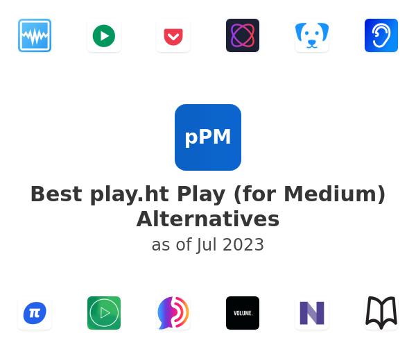 Best Play (for Medium) Alternatives