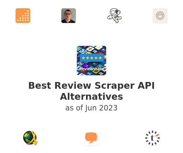 Best Review Scraper API Alternatives