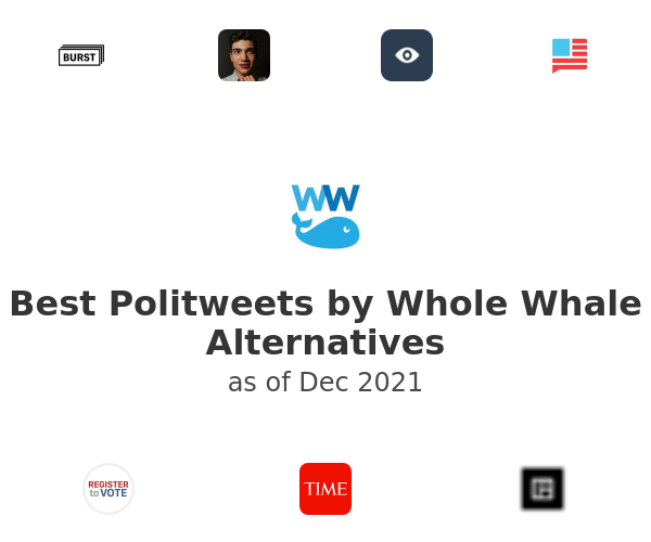Best Politweets by Whole Whale Alternatives
