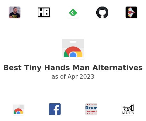 Best Tiny Hands Man Alternatives