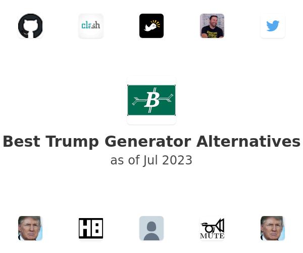 Best Trump Generator Alternatives