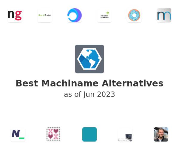 Best Machiname Alternatives