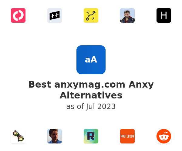 Best anxymag.com Anxy Alternatives