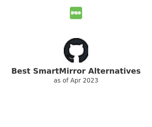 Best SmartMirror Alternatives