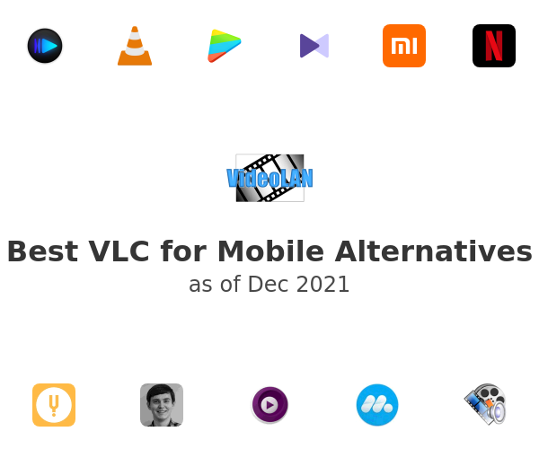 Best VLC for Mobile Alternatives