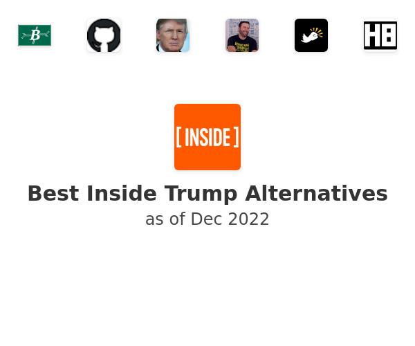 Best Inside Trump Alternatives
