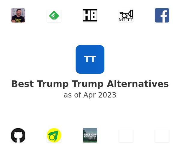 Best Trump Trump Alternatives