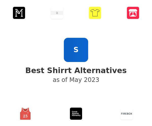 Best Shirrt Alternatives