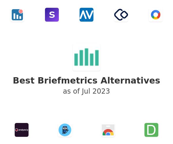 Best Briefmetrics Alternatives