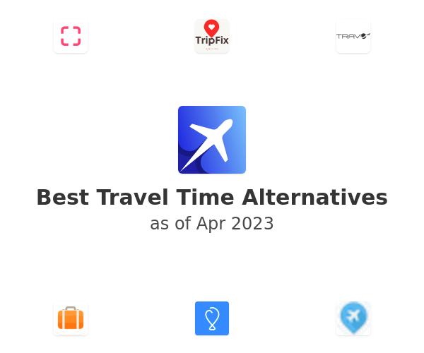Best Travel Time Alternatives