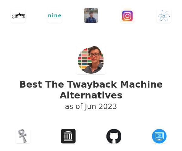 Best The Twayback Machine Alternatives