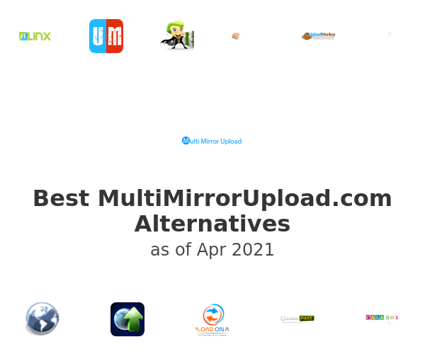 Best MultiMirrorUpload.com Alternatives