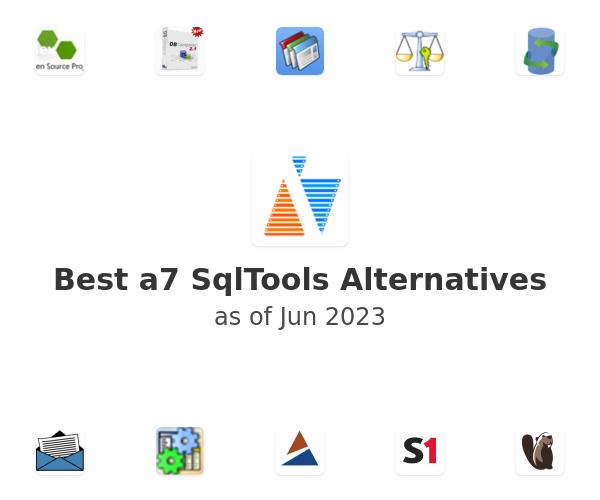 Best a7 SqlTools Alternatives
