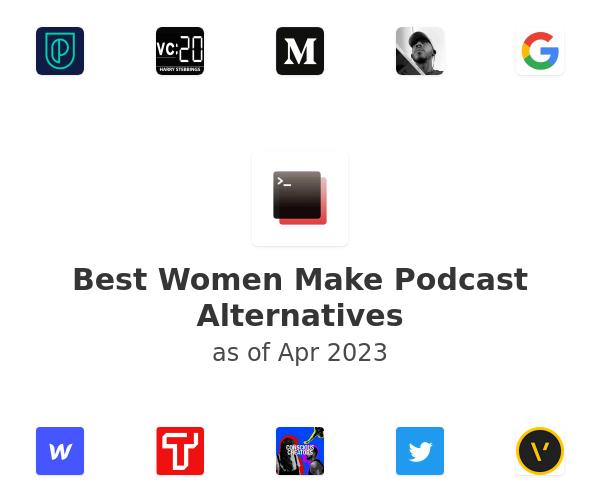 Best Women Make Podcast Alternatives