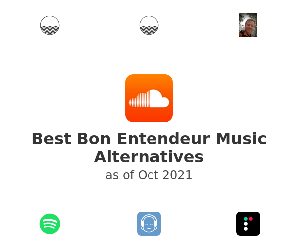 Best Bon Entendeur Music Alternatives