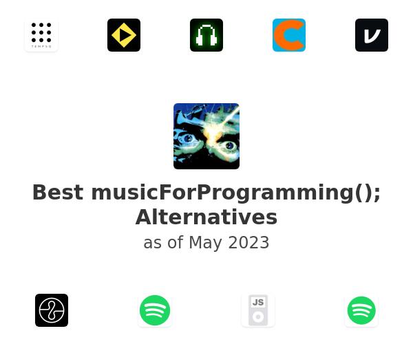 Best musicForProgramming(); Alternatives
