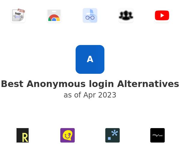 Best Anonymous login Alternatives