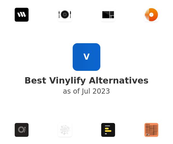 Best Vinylify Alternatives