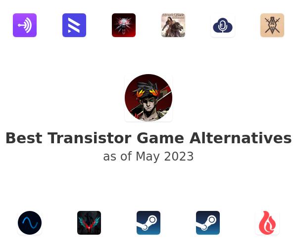Best Transistor Game Alternatives