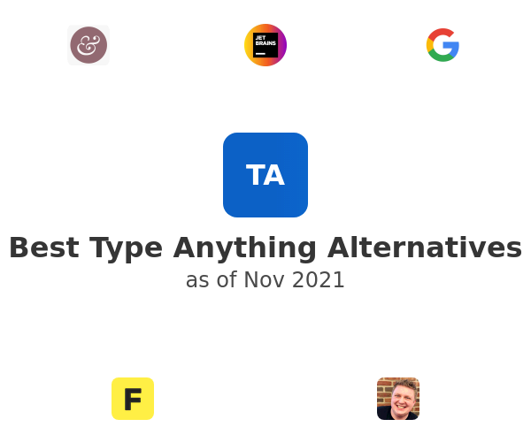 Best Type Anything Alternatives