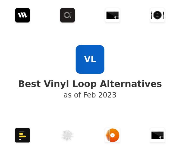 Best Vinyl Loop Alternatives